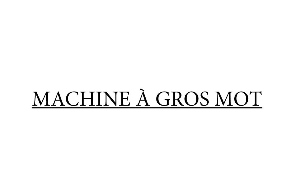 Machine à gros mot